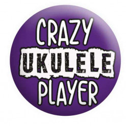 Crazy Ukulele Player Badge, Ukulele Badges