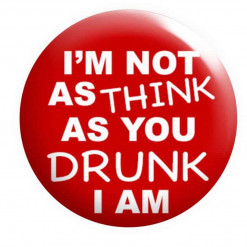 Not as drunk as you think i am badge,Drinking badges, funny badges