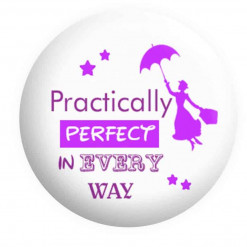 Practically Perfect in every way badge, Mary Poppins Badges