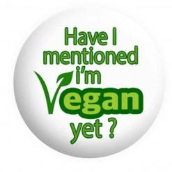 Have I mentioned i'm Vegan yet badge