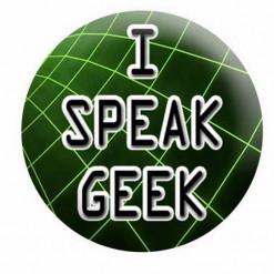 I Speak Geek Button Pin Badges