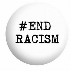 End Racism Badge Button Pin Badges