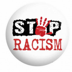 Stop Racism Badge Button Pin Badges