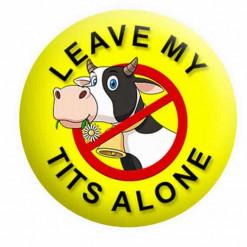 Leave my tits alone Badge Vegan Badge
