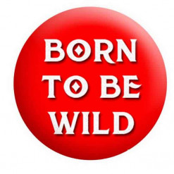 Born to be Wild Badge, Quote Badges