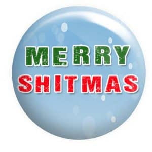 Merry Shitmas badge, Rude Christmas badges