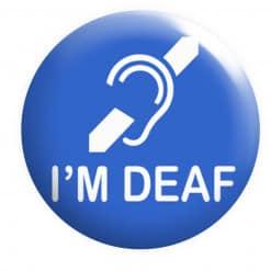 I'm Deaf Badge, Deaf Badges